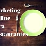 Consejos de Marketing Online para Restaurantes
